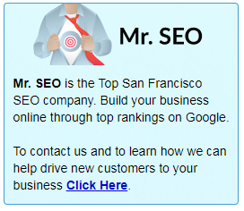 Mr. SEO is the Top San Francisco SEO company. Build your business online through top rankings on Google. Learn more on how we can help drive new customers to your business and contact us.
